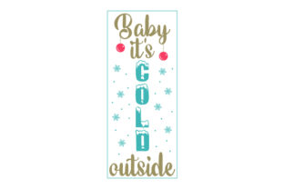 Baby It's Cold Outside Porch Signs Craft Cut File By Creative Fabrica Crafts