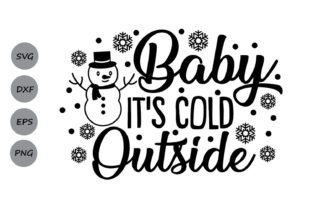 Download Free Baby Its Cold Outside Svg Grafik Von Cosmosfineart Creative for Cricut Explore, Silhouette and other cutting machines.