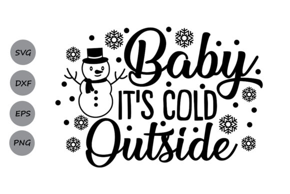 Download Free Baby Its Cold Outside Svg Graphic By Cosmosfineart Creative for Cricut Explore, Silhouette and other cutting machines.