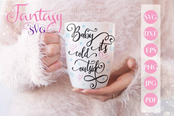 Print on Demand: Baby Its Cold Outside Svg Graphic Crafts By Fantasy SVG