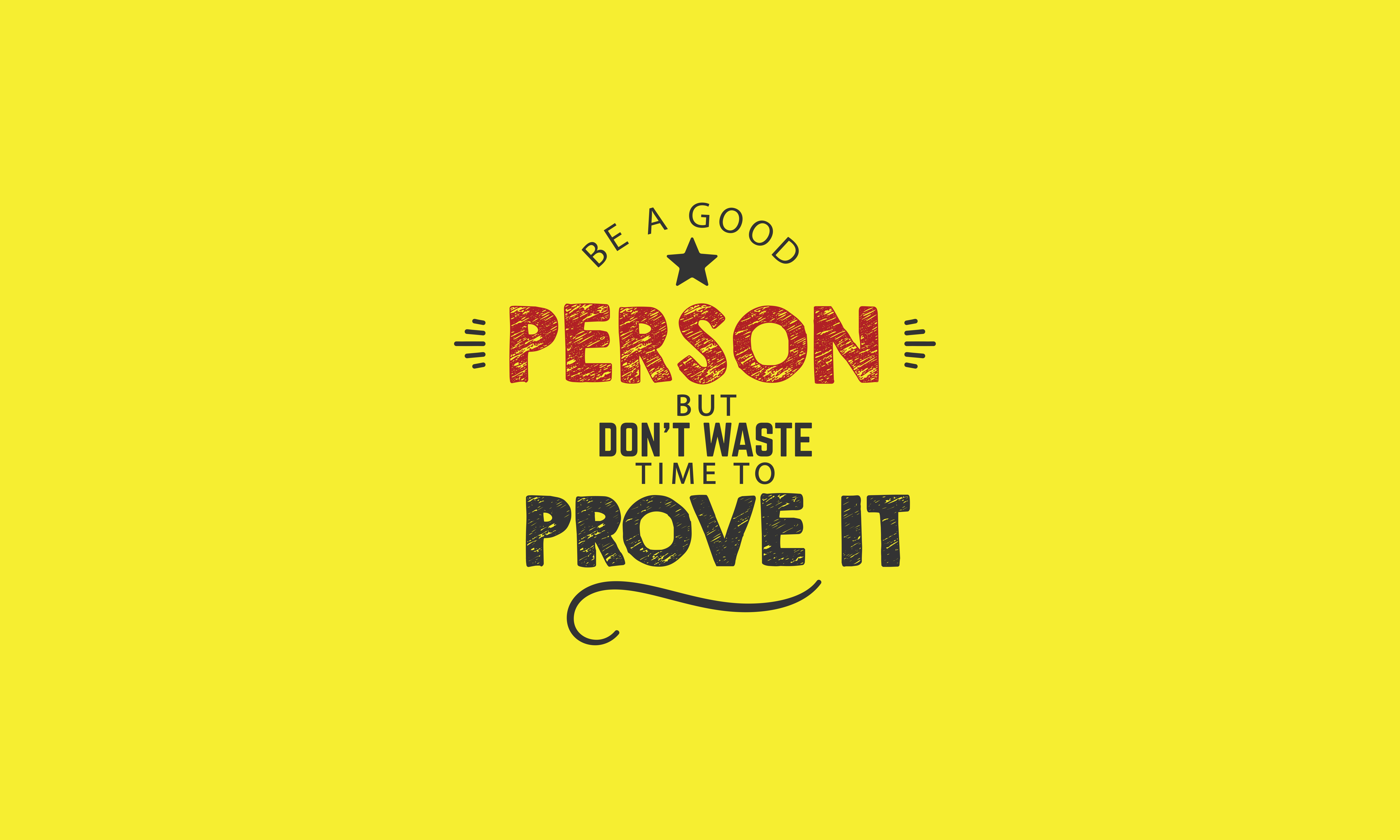 Download Free Be A Good Person But Don T Waste Time To Prove It Graphic By for Cricut Explore, Silhouette and other cutting machines.