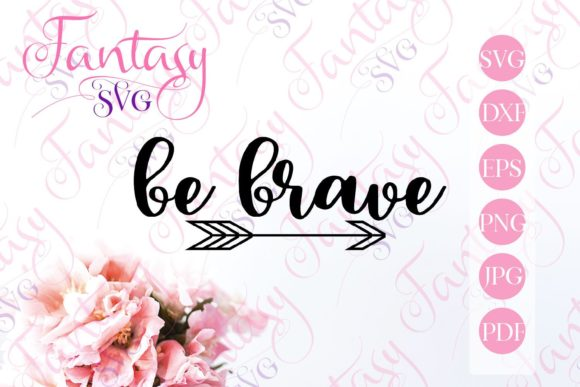 Print on Demand: Be Brave Svg Graphic Crafts By Fantasy SVG