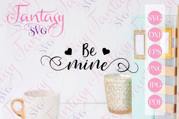 Download Free Be Mine Svg Graphic By Fantasy Svg Creative Fabrica for Cricut Explore, Silhouette and other cutting machines.