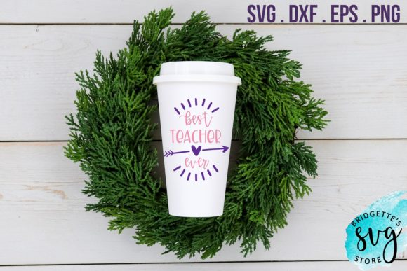 Download Free Best Teacher Ever Svg Graphic By Luxmauve Creative Fabrica for Cricut Explore, Silhouette and other cutting machines.