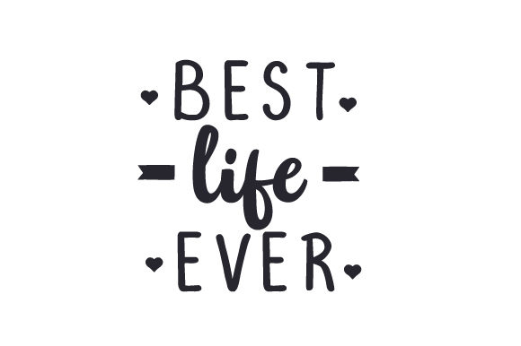 Download Free Best Life Ever Svg Cut File By Creative Fabrica Crafts for Cricut Explore, Silhouette and other cutting machines.