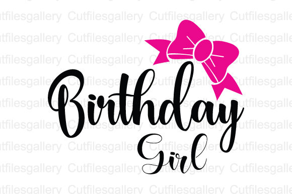 Download Free Birthday Girl Graphic By Cutfilesgallery Creative Fabrica for Cricut Explore, Silhouette and other cutting machines.