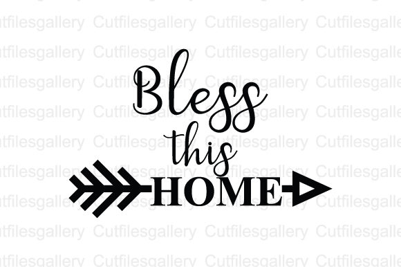 Download Free Bless This Home Svg Graphic By Cutfilesgallery Creative Fabrica for Cricut Explore, Silhouette and other cutting machines.