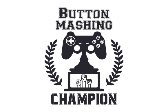 Button Mashing Champion Video Games Craft Cut File By Creative Fabrica Crafts