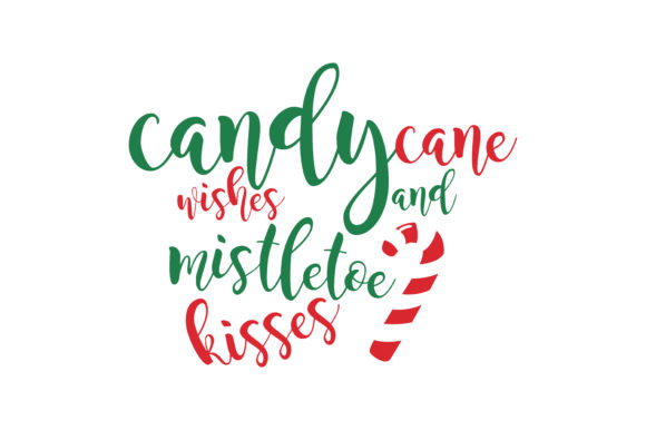 Download Free Candy Cane Wishes And Mistletoe Kisses Svg Cut Graphic By for Cricut Explore, Silhouette and other cutting machines.