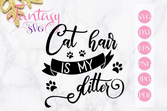Print on Demand: Cat Hair is My Glitter Svg Graphic Crafts By Fantasy SVG - Image 1