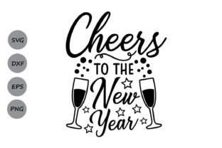 Download Free Cheers To The New Year Svg Graphic By Cosmosfineart Creative for Cricut Explore, Silhouette and other cutting machines.