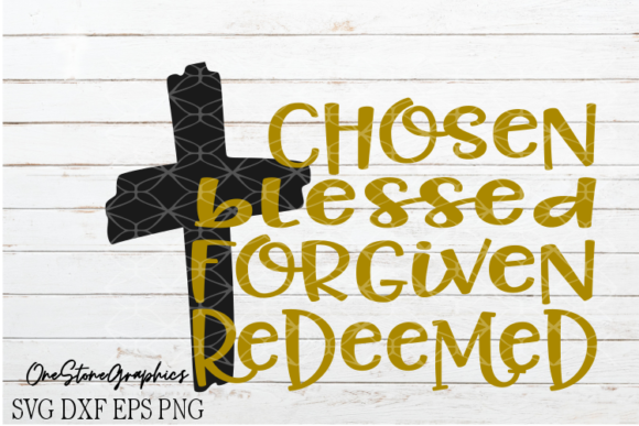 Chosen Blessed Forgiven Redeemed Svg Graphic Crafts By OneStoneGraphics - Image 1
