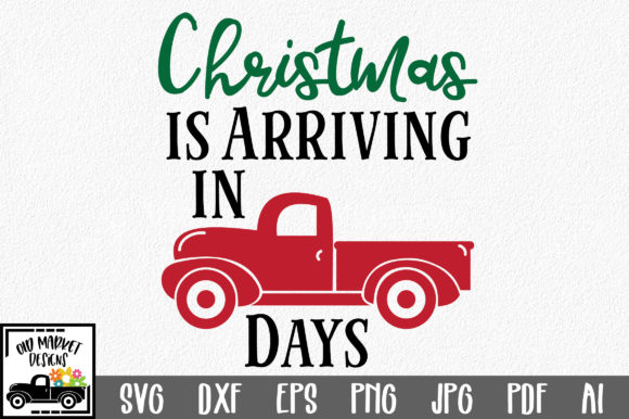 Download Free Christmas Countdown Cut File Christmas Truck Graphic By for Cricut Explore, Silhouette and other cutting machines.
