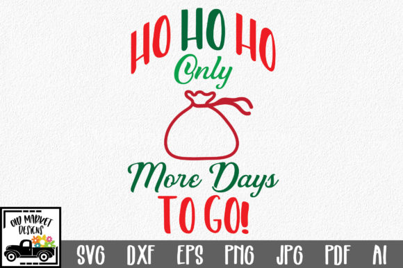 Christmas Countdown SVG Cut File - HO HO HO SVG Graphic By oldmarketdesigns