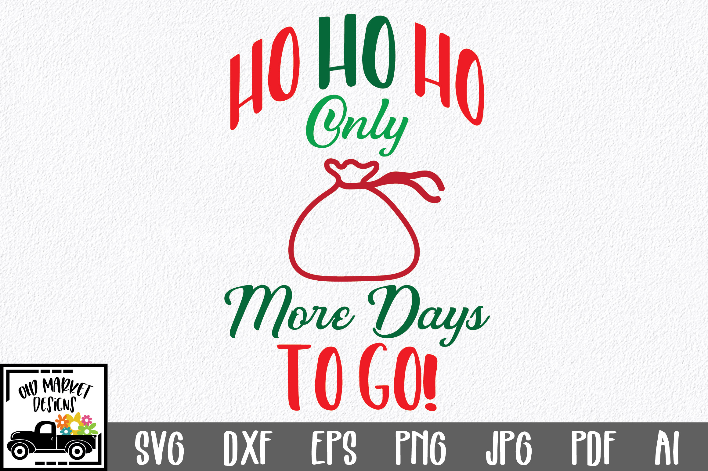 Download Free Christmas Countdown Ho Ho Ho Graphic By Oldmarketdesigns SVG Cut Files