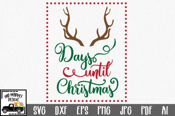 Download Free Christmas Countdown Cut File Graphic By Oldmarketdesigns for Cricut Explore, Silhouette and other cutting machines.