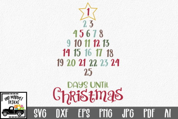Download Free Christmas Countdown Graphic By Oldmarketdesigns Creative Fabrica for Cricut Explore, Silhouette and other cutting machines.