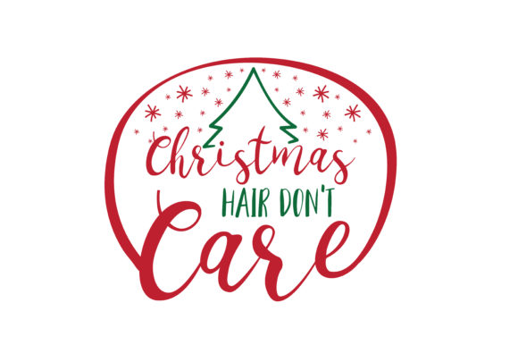 Print on Demand: Christmas Hair Don,t Care SVG Cut Gráfico Crafts Por TheLucky