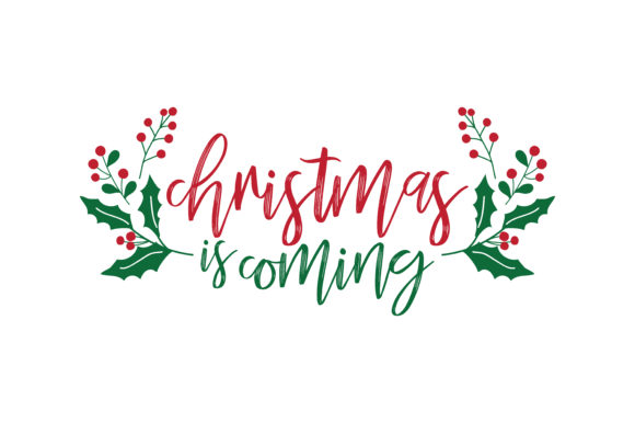 Download Free Christmas Is Coming Svg Cut Graphic By Thelucky Creative Fabrica for Cricut Explore, Silhouette and other cutting machines.
