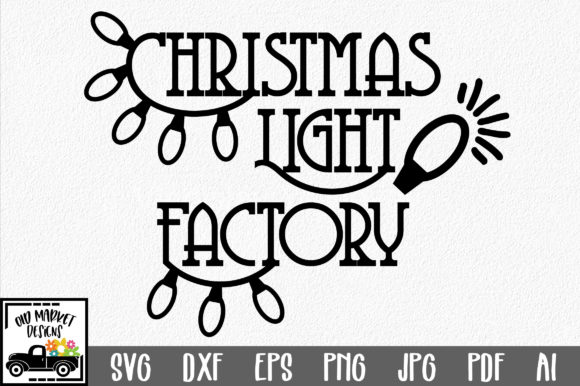 Download Free Christmas Light Factory Svg Graphic By Oldmarketdesigns for Cricut Explore, Silhouette and other cutting machines.