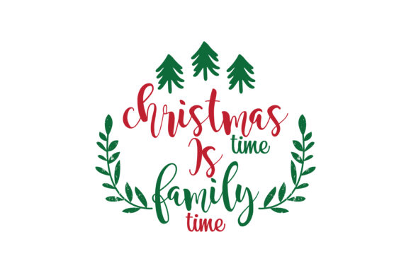 Download Free Christmas Time Is Family Time Svg Cut Graphic By Thelucky for Cricut Explore, Silhouette and other cutting machines.