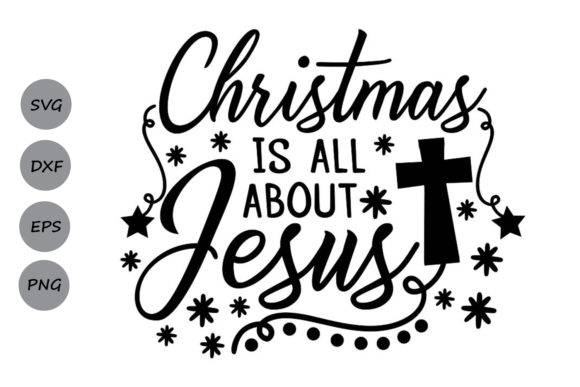 Download Free Christmas Is All About Jesus Svg Graphic By Cosmosfineart for Cricut Explore, Silhouette and other cutting machines.