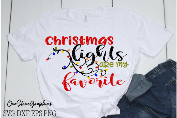 Christmas Lights Are My Favorite Svg Graphic Crafts By OneStoneGraphics