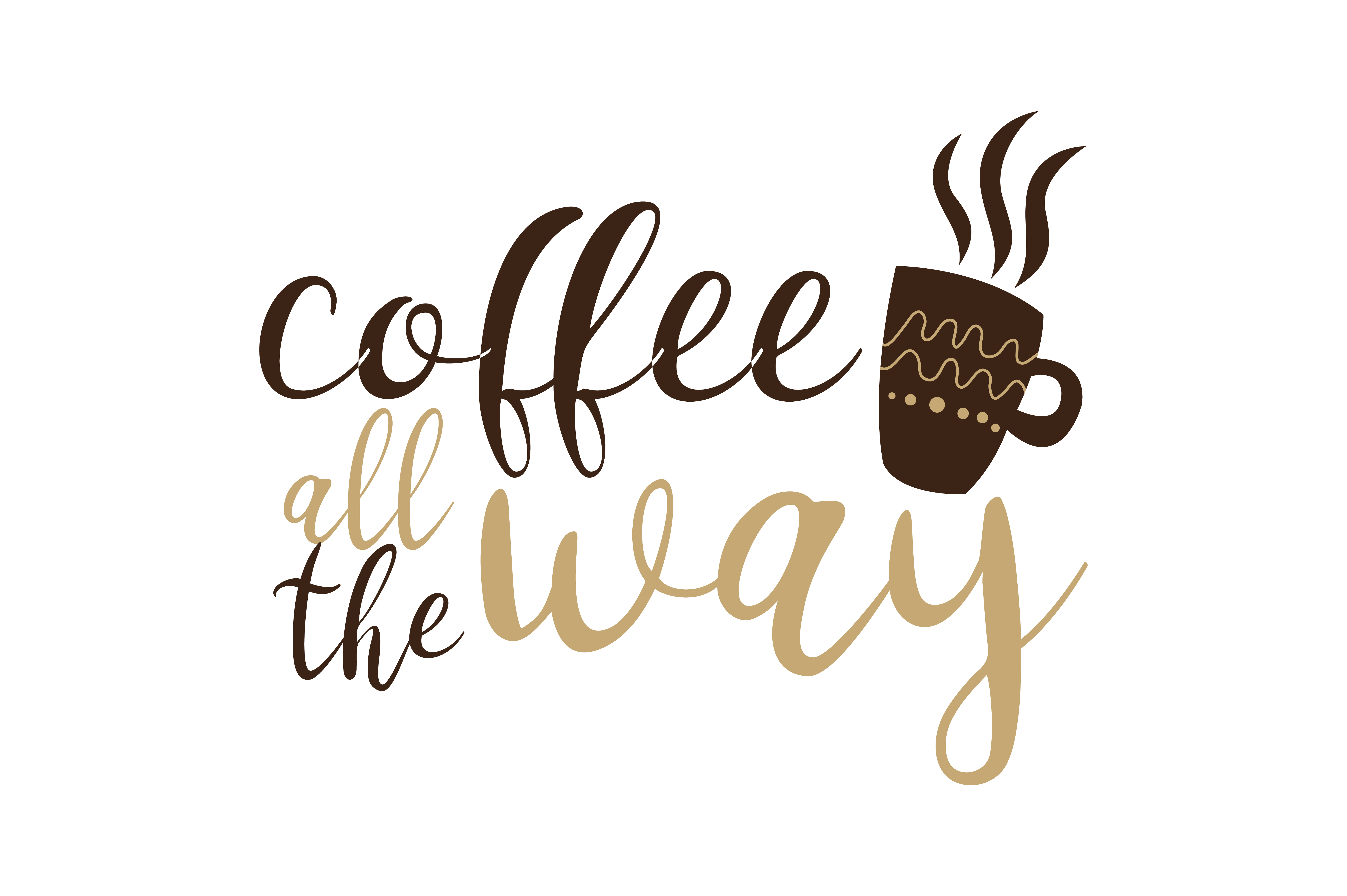 Download Free Coffee All The Way Svg Cut Graphic By Thelucky Creative Fabrica for Cricut Explore, Silhouette and other cutting machines.