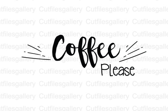Download Free Coffee Please Coffee Quote Svg Grafico Por Cutfilesgallery Creative Fabrica for Cricut Explore, Silhouette and other cutting machines.