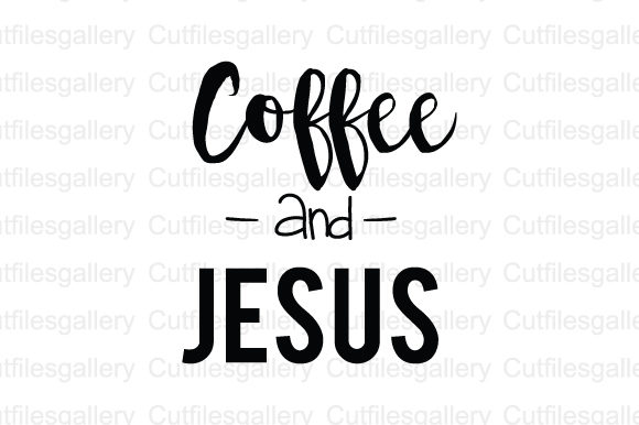 Download Free Coffee And Jesus Coffee Quote Svg Graphic By Cutfilesgallery for Cricut Explore, Silhouette and other cutting machines.