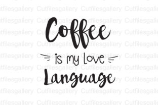 Download Free Coffee Is My Love Language Coffee Quote Svg Graphic By for Cricut Explore, Silhouette and other cutting machines.