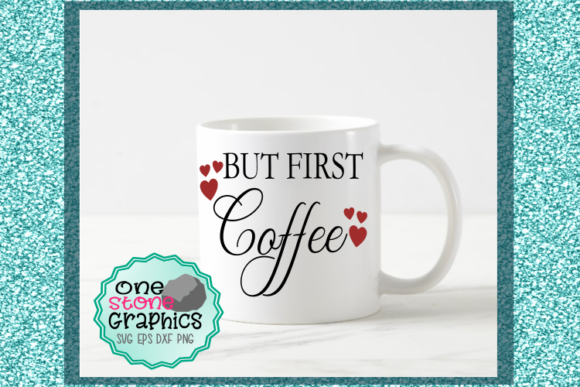 Coffee Svg Graphic Crafts By OneStoneGraphics