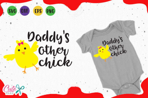 Download Free Daddys Other Chick Svg Graphic By Cute Files Creative Fabrica for Cricut Explore, Silhouette and other cutting machines.