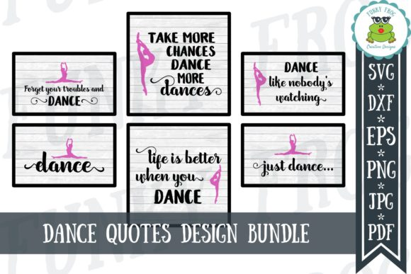 Download Free Dance Quotes Graphic By Funkyfrogcreativedesigns Creative Fabrica for Cricut Explore, Silhouette and other cutting machines.