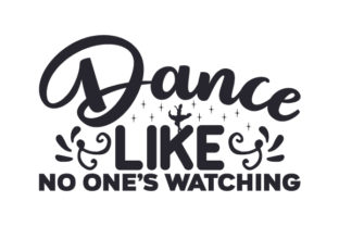 Dance Like No One´s Watching Dance & Cheer Craft Cut File By Creative Fabrica Crafts