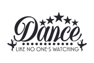 Dance Like No One´s Watching Craft Design By Creative Fabrica Crafts