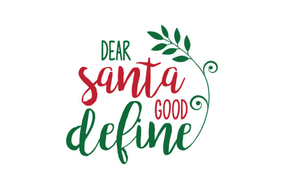 Download Free Dear Santa Good Define Svg Cut Graphic By Thelucky Creative for Cricut Explore, Silhouette and other cutting machines.