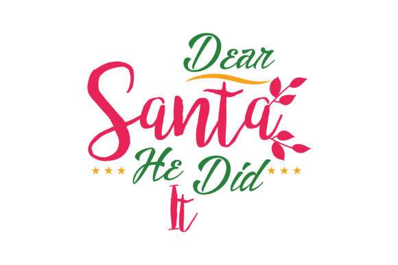 Download Free Dear Santa He Did It Svg Cut Graphic By Thelucky Creative Fabrica for Cricut Explore, Silhouette and other cutting machines.