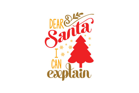 Download Free Dear Santa I Can Explain Svg Cut Graphic By Thelucky Creative for Cricut Explore, Silhouette and other cutting machines.