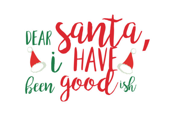 Download Free Dear Santa I Have Been Good Ish Svg Cut Graphic By Thelucky for Cricut Explore, Silhouette and other cutting machines.