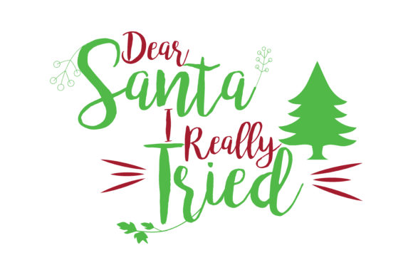 Download Free Dear Santa I Really Tried Svg Cut Graphic By Thelucky Creative for Cricut Explore, Silhouette and other cutting machines.