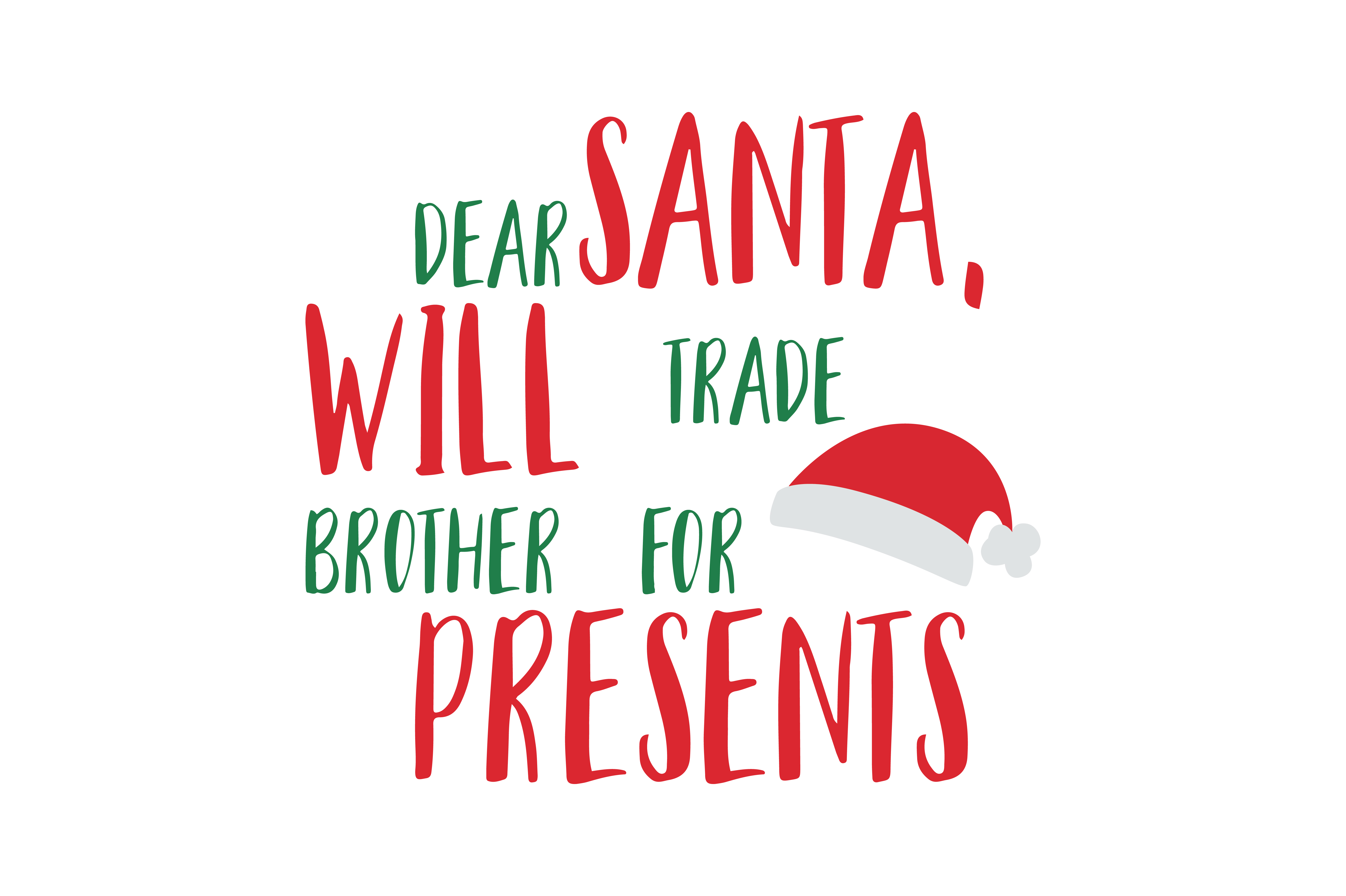 Download Free Dear Santa Will Trade Brother For Presents Svg Cut Graphic By for Cricut Explore, Silhouette and other cutting machines.