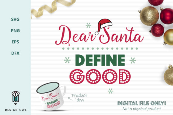 Dear Santa Define Good - Christmas SVG File Graphic Crafts By Design Owl