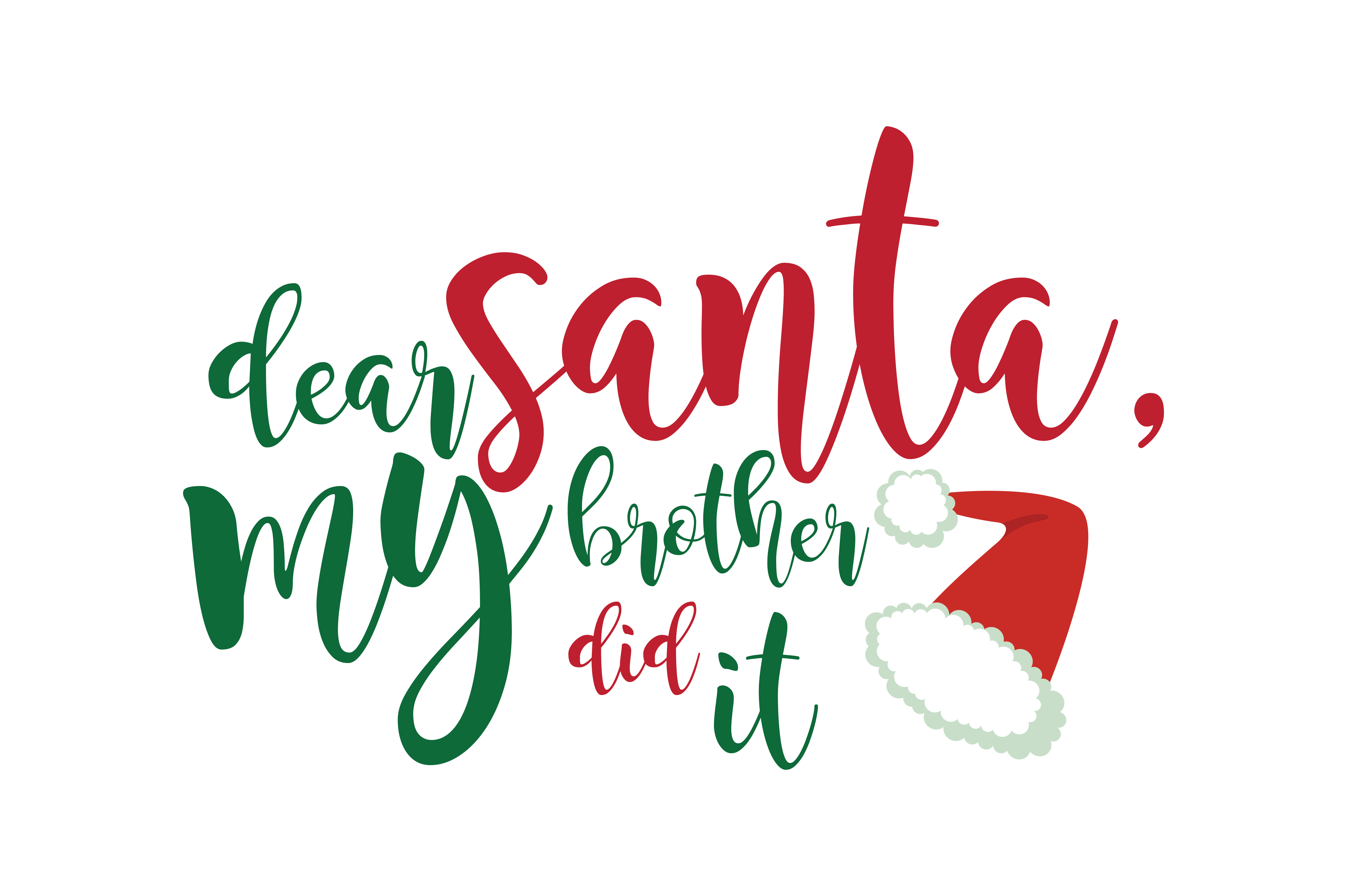 Download Free Dear Santa My Brother Did It Svg Cut Graphic By Thelucky for Cricut Explore, Silhouette and other cutting machines.