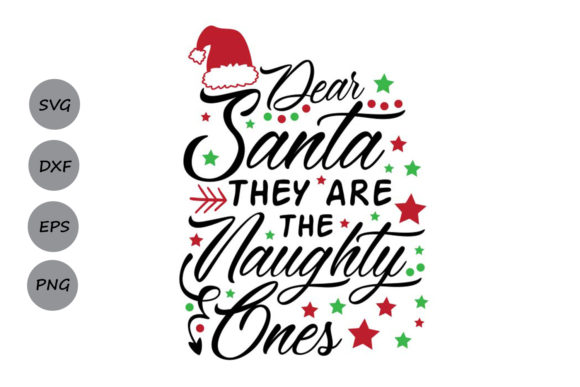 Download Free Dear Santa They Are The Naughty Ones Svg Graphic By for Cricut Explore, Silhouette and other cutting machines.