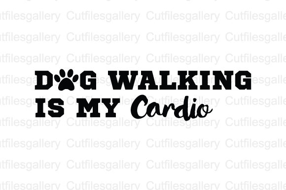 Download Free Dog Walking Is My Cardio Svg Graphic By Cutfilesgallery for Cricut Explore, Silhouette and other cutting machines.