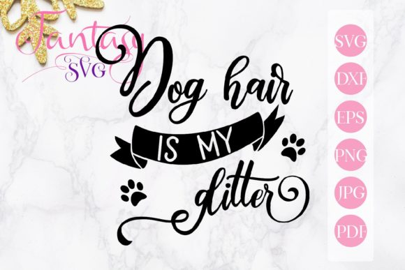 Print on Demand: Dog Hair is My Glitter Svg Graphic Crafts By Fantasy SVG