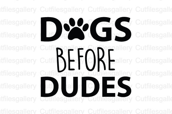 Download Free Dogs Before Dudes Svg Graphic By Cutfilesgallery Creative Fabrica for Cricut Explore, Silhouette and other cutting machines.