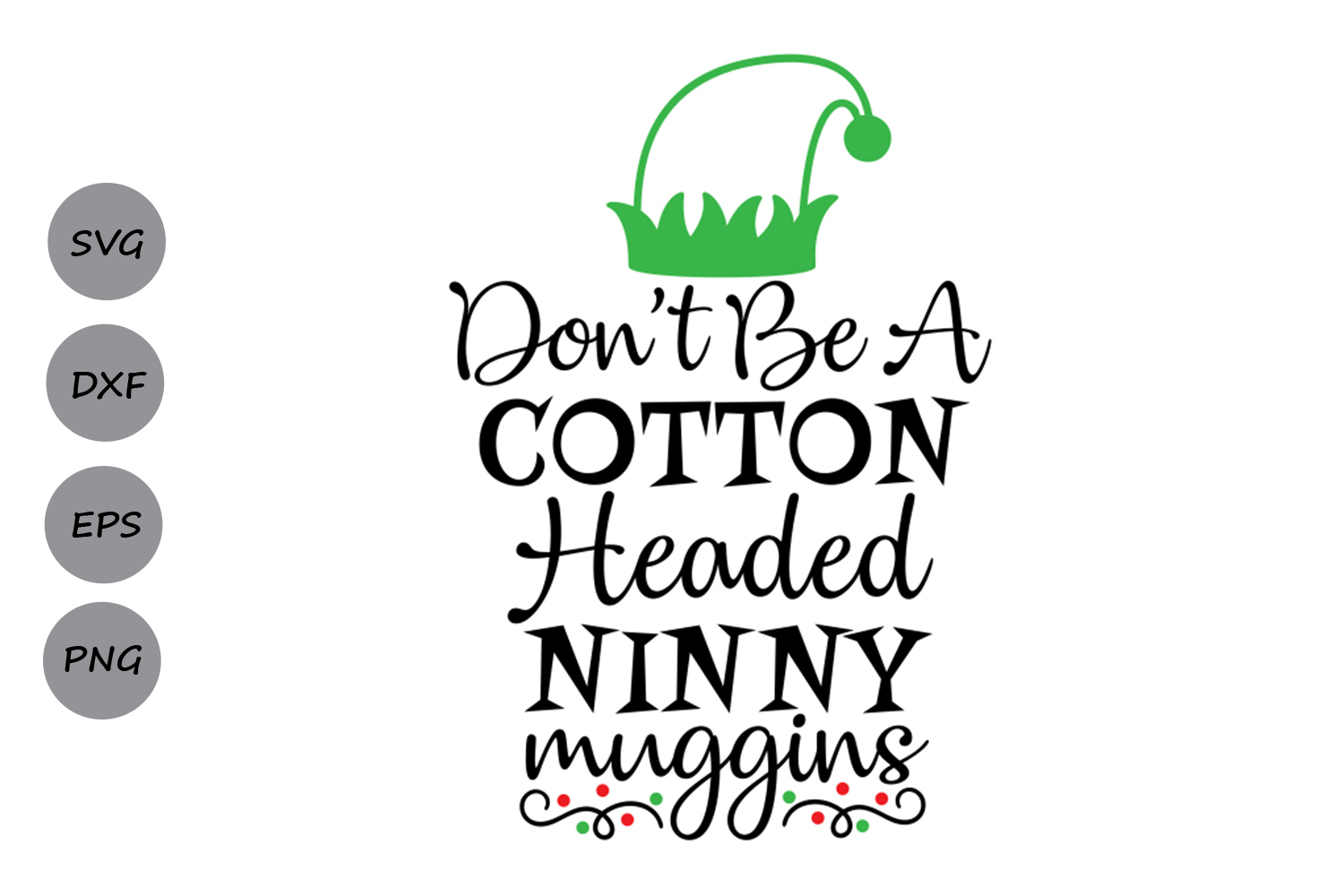 Download Free Don T Be A Cotton Headed Ninny Muggins Svg Graphic By SVG Cut Files