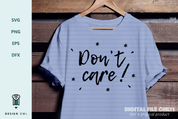 Don't Care! - SVG File Graphic By Design Owl